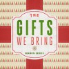 GIFTS WE BRING Title