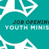 Job Opening YOUTH MINISTER
