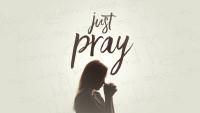 Just Pray - Week 3