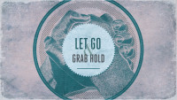 Let Go and Grab Hold