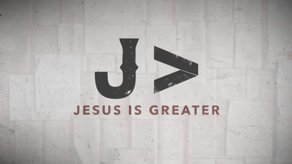 Jesus is Greater - Great High Priest Image