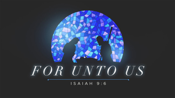 For Unto Us - Week 1 Image